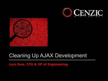Cleaning Up Ajax Development - Lars Ewe - Hacker Halted