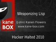 Weaponizing Lisp - John Kanen Flowers - Hacker Halted