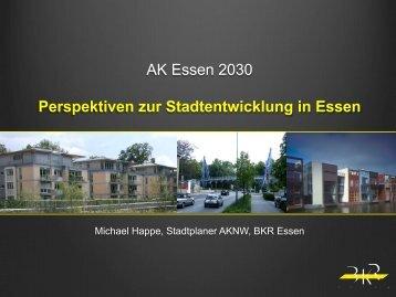 AK Essen 2030 Perspektiven zur Stadtentwicklung in ... - BKR Essen