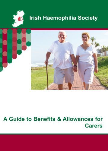 Irish Haemophilia Society A Guide to Benefits & Allowances for Carers