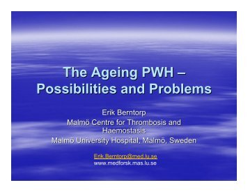 The Ageing Person with Haemophilia - possibilities and problems