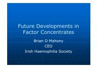 Future Developments in Factor Concentrates - Irish Haemophilia ...