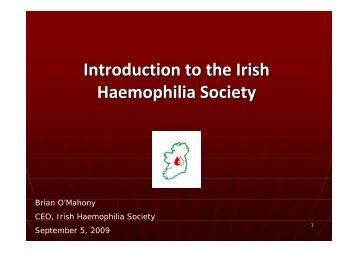 to view a presentation by Brian O'Mahony titled - Irish Haemophilia ...