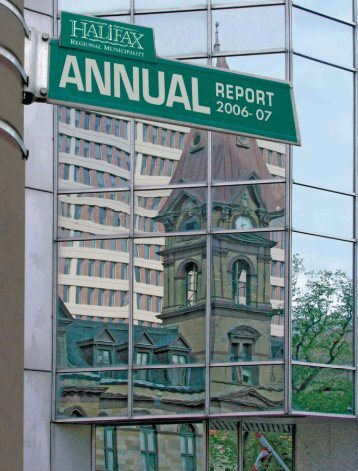 Annual Report 2006 and 2007 - Halifax Regional Municipality