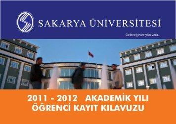 2011 - 2012 akademik yılı öğrenci kayıt kılavuzu - Sakarya Üniversitesi