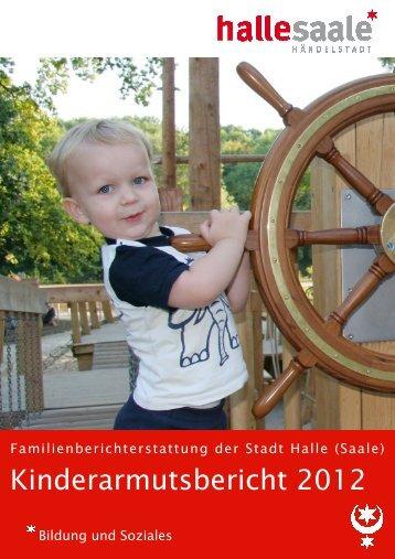 Kinderarmutsbericht 2012 - Stadt Halle (Saale)