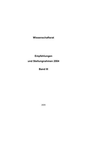 Wissenschaftsrat Empfehlungen und Stellungnahmen 2004 Band III