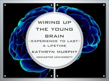 wiring up the young brain - Hamilton Health Sciences