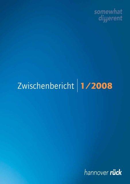 Zwischenbericht 1/2008 - Hannover Re