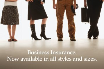 Business Insurance. Now available in all styles and sizes.