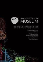 ÅRSMELDING OG REKNESKAP 2008 - Hardanger og Voss Museum