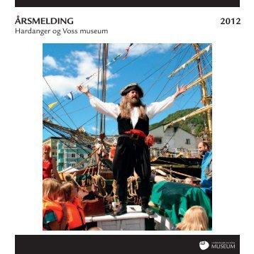 ÅRSMELDING 2012 - Hardanger og Voss Museum