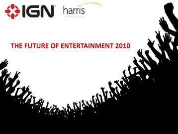 THE FUTURE OF ENTERTAINMENT 2010 - Harris Interactive