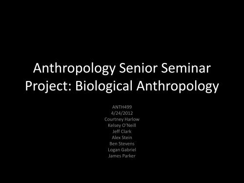 Biological Anthropology - College of Humanities and Sciences