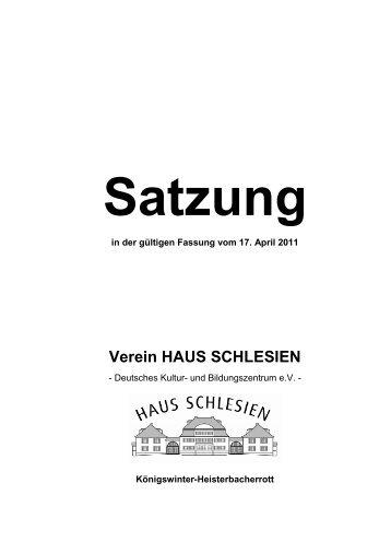 aktuelle Satzung vom 17.04.2011 genehmigt vom ... - Haus Schlesien