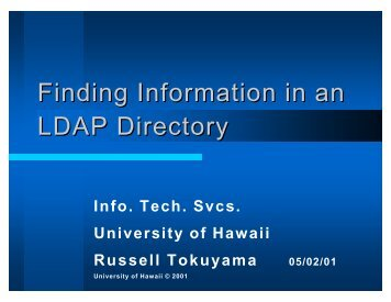 Finding Info in an LDAP Directory - presentation - University of Hawaii