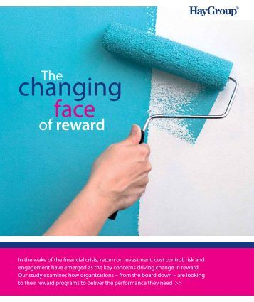 The changing face of reward research report - Hay Group