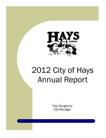 2012 City of Hays Annual Report - The City of Hays, Kansas