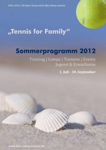 Sommerprogramm 2012 - Tennis-Klub Blau-Weiss Aachen 1962 ev
