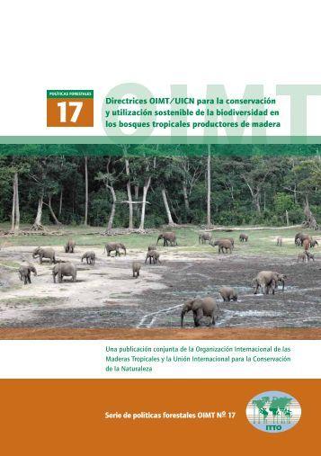 Directrices OIMT/UICN para la conservación y utilización sostenible ...