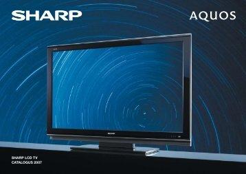SHARP LCD TV CATALOGUS 2007 - Hardware