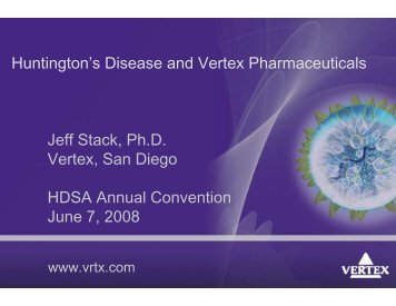 Huntington's Disease and Vertex Pharmaceuticals Jeff Stack, Ph.D ...