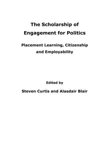 The Scholarship of Engagement for Politics: - Higher Education ...