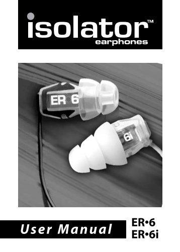 ER-6 ER-6i Isolator Earphones User Manual - Headset Experts
