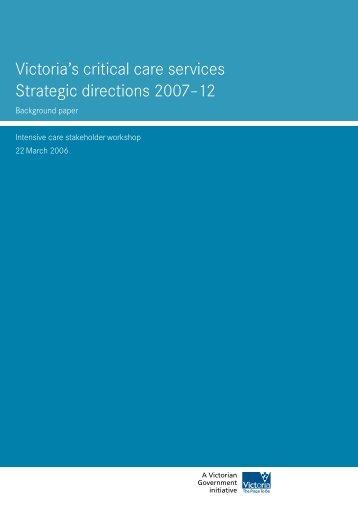 Victoria's critical care services Strategic directions 2007–12