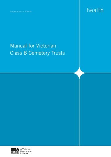 Manual for Victorian Class B Cemetery Trusts - Department of Health