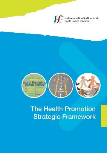 The Health Promotion Strategic Framework - Health Promotion Unit