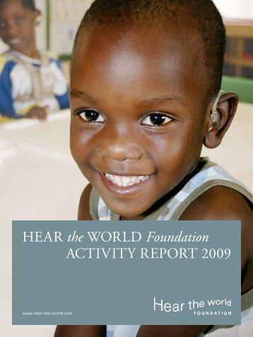 HEAR the WORLD Foundation ACTIVITY REPORT 2009