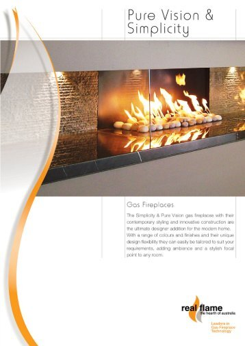 The Simplicity & Pure Vision fireplaces are designed - Real Flame