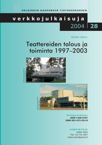 Teattereiden talous ja toiminta 1997–2003 - Suomen Teatterit ry