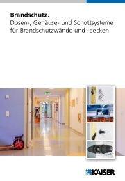 Brandschutz. Dosen-, Gehäuse- und Schottsysteme für ... - Kaiser