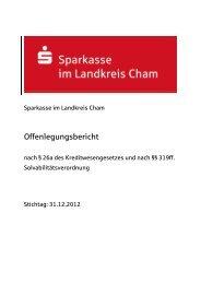 Offenlegungsbericht 2012_BP geprüft - Sparkasse im Landkreis Cham