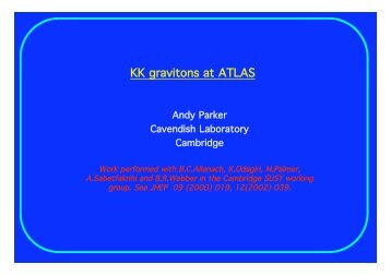 KK gravitons at ATLAS - High Energy Physics Group