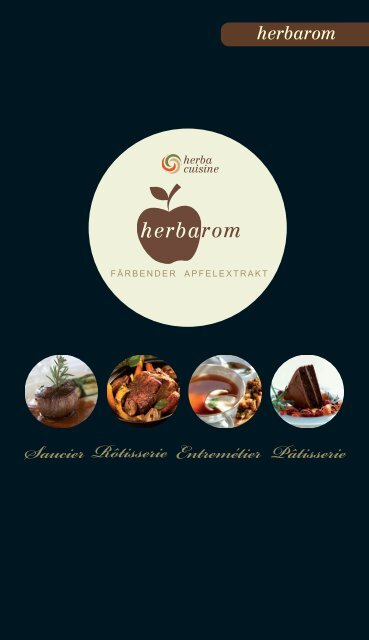 Saucier Rôtisserie Entremétier Pâtisserie herbarom - herbacuisine