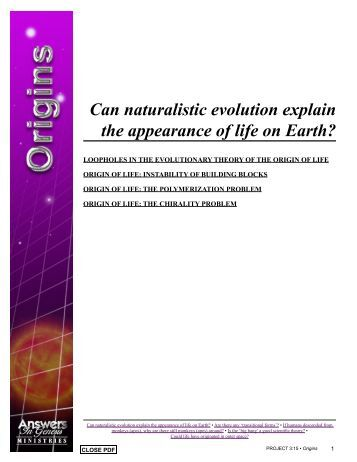 Can naturalistic evolution explain the appearance of life on Earth?