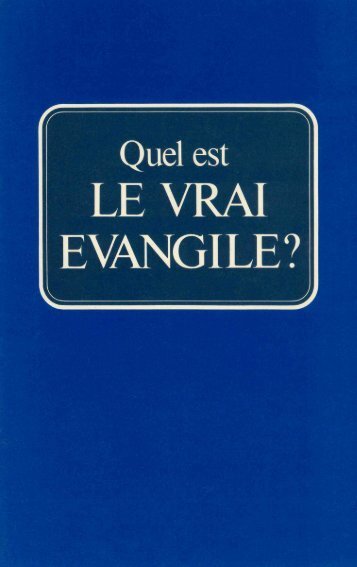 Quel est le vrai evangile - Herbert W. Armstrong Library and Archives