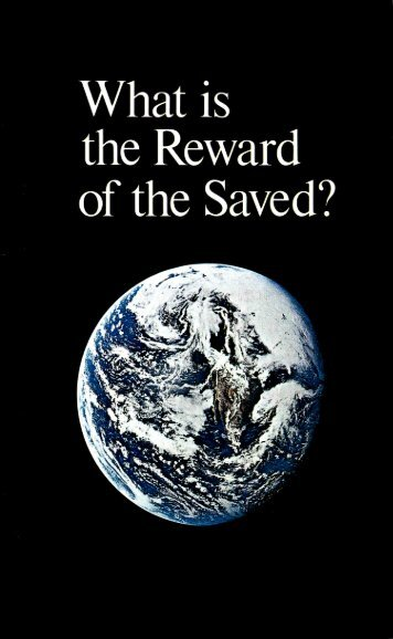 What is the Reward of the Saved (1973)_b.pdf - Herbert W. Armstrong