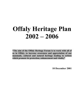 1. Objective - Placing Heritage At the Heart of Life in Offaly