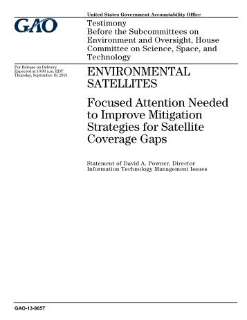 GAO-13-865T, Environmental Satellites: Focused Attention Needed ...