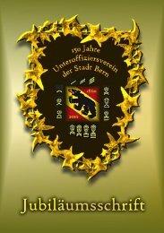 Jubiläumsschrift 150 Jahre Unteroffiziersverein der Stadt Bern