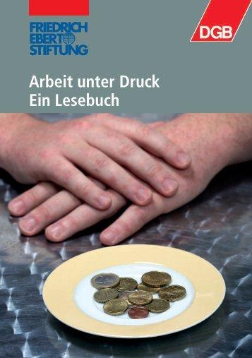 Arbeit unter Druck Ein Lesebuch - Bibliothek der Friedrich-Ebert ...