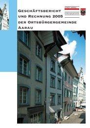 Geschäftsbericht und Rechnung 2005 der ... - Stadt Aarau