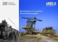 Werkbahnen im Lausitzer Braunkohlenbergbau - LMBV