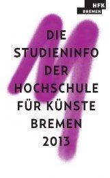 Die StuDieninfo Der HocHScHule für KünSte Bremen 2013