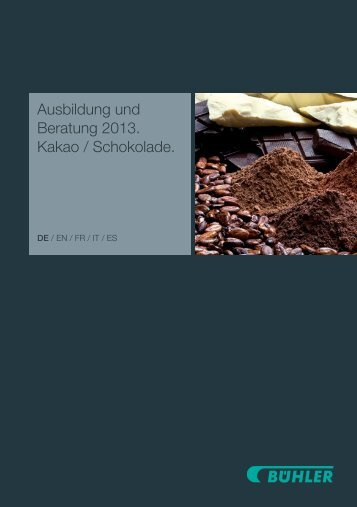 Ausbildung und Beratung 2013. Kakao / Schokolade. - Bühler