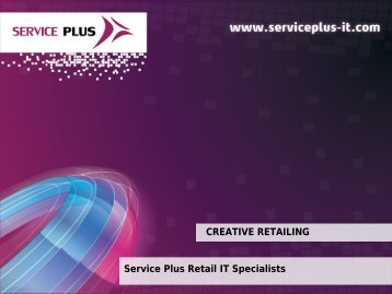 CREATIVE RETAILING Service Plus Retail IT Specialists